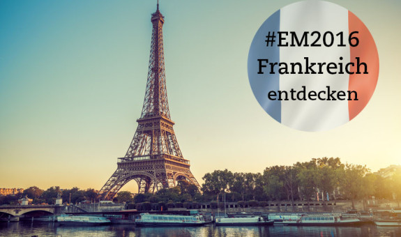 EM2016 – Entdecke Frankreich!