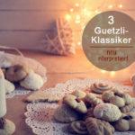 Guetzli-Zeit: 3 neue Klassiker