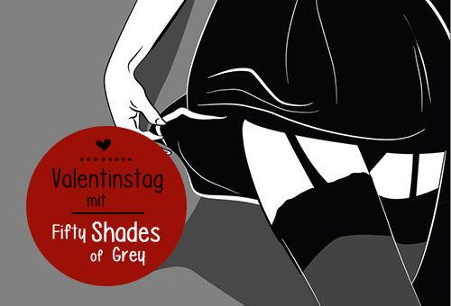 Valentinstag: Entdecke Fifty Shades of Grey