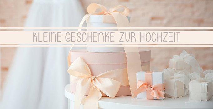 Kleine Geschenke zur Hochzeit - Präsente, die von Herzen kommen