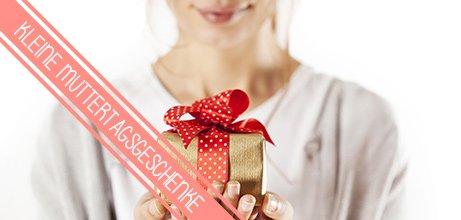 Kleinigkeiten, die grosse Freude machen. Kleine Geschenke zum Muttertag!